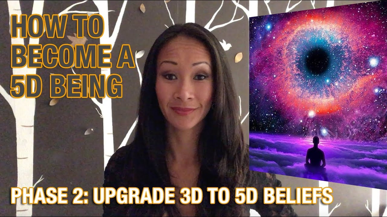 Become 5D Being: Phase 2 Upgrade 3D to 5D Beliefs (Part 1 of 2)