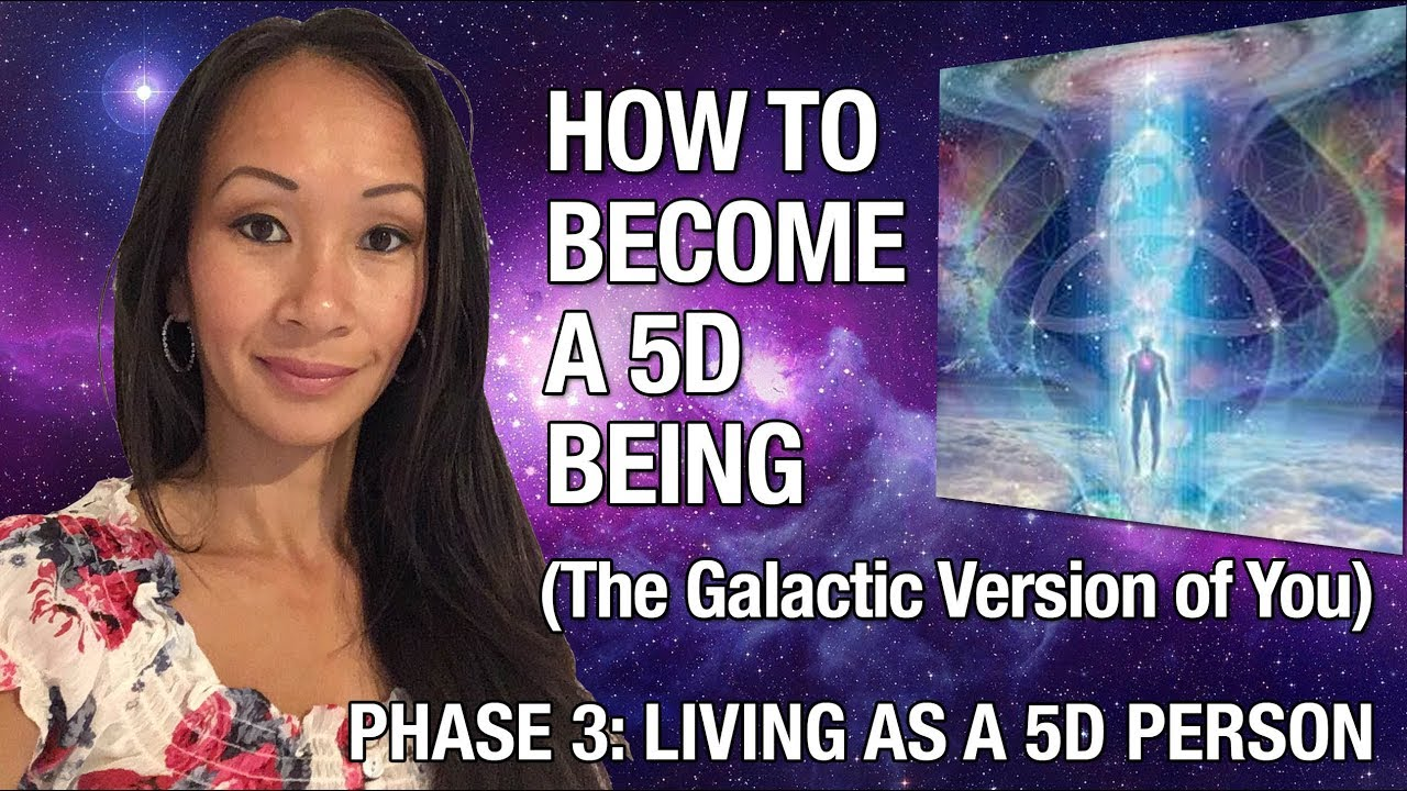 Become 5D Being: Phase 3 Living As A 5D person