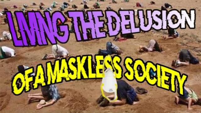 Living The Delusion Of A Maskless Society